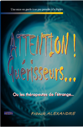 Attention gu�risseurs - Alexandre Franck