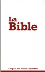La Bible, l'original avec les mots d'aujourd'hui -