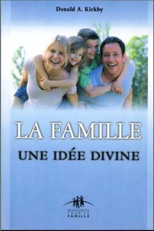 La famille, une id�e divine - Kirby Don