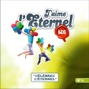 J�aime l�Eternel - Kids n� 3 CD - Divers groupes