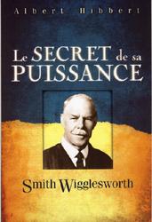 Illustration: Smith Wigglesworth, Le secret de sa puissance