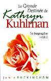 Illustration: La grande destinée de Kathryn Kuhlman, sa biographie inédite