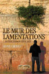 Illustration: Le mur des lamentations - l'intercession efficace