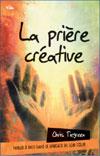 Illustration: La prière créative – Parler à Dieu dans le langage de son coeur