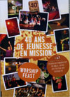 Illustration: 40 ans de Jeunesse en Mission Worship Feast DVD