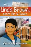 Illustration: Moi, Linda Brown, petite fille de Topeka